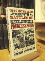 The U.S. Army War College Guide to the Battles of Chancellorsville & Fredericksburg