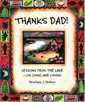 Thanks Dad! Lessons From The Lakeon Living And Loving