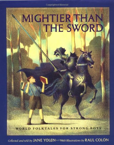 Mightier Than The Sword: World Folktales For Strong Boys