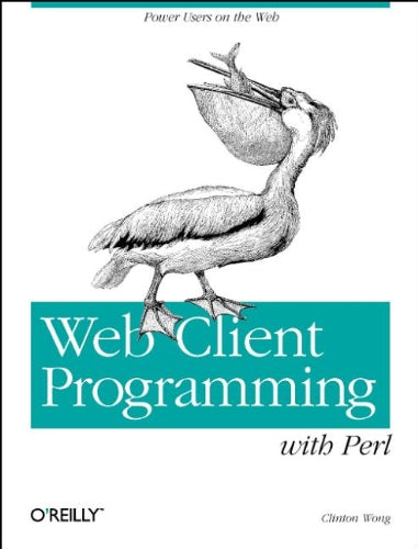 Web Client Programming with Perl: Automating Tasks on the Web (A Nutshell handbook)