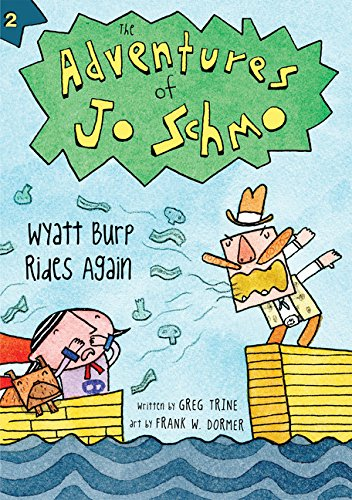 Wyatt Burp Rides Again (The Adventures of Jo Schmo)