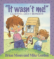 It Wasn't Me! (Learning about Honesty)