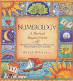 Numerology: A mystical magical guide : reveal your true personality and discover your destiny through the power of numbers