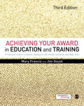 Achieving Your Award in Education and Training: A Practical Guide to Successful Teaching in the Further Education and Skills Sector