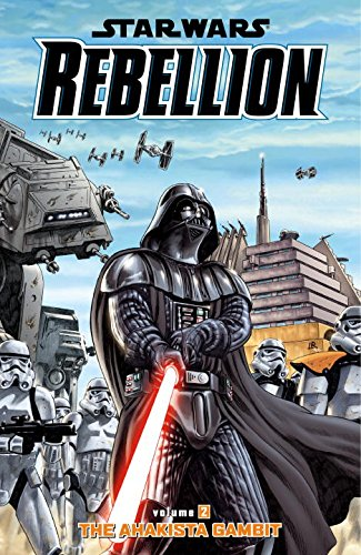 Star Wars: Rebellion Volume 2: The Ahakista Gambit (Star Wars Rebellion Graphic Novels)