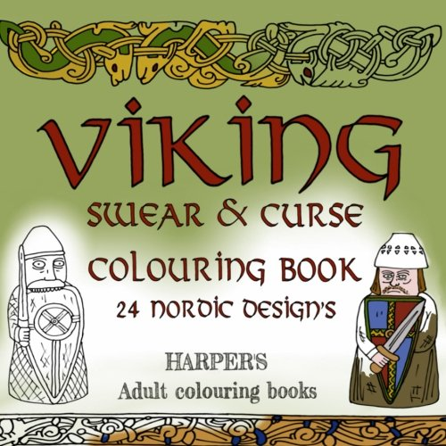 VIKING Swear and Curse coloring book: 24 nordic design's : adult colouring book (Harpers Adult Colouring Books) (Volume 3)