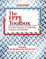 The FPPE Toolbox, Second Edition: Field-Tested Documents for Credentialing, Competency, and Compliance