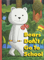 Houghton Mifflin Reading the Literature Experience: Bears Dont Go to School Level C