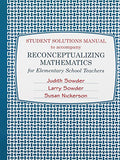Student Solutions Manual to accompany Reconceptualizing Mathematics For Elementary School Teachers