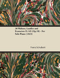 38 Waltzes, Lndler And Ecossaises D.145 (Op.18) - For Solo Piano (1823)