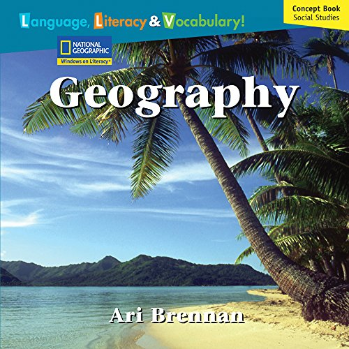 Windows on Literacy Language, Literacy & Vocabulary Fluent Plus (Social Studies): Geography (Language, Literacy, and Vocabulary - Windows on Literacy)
