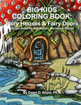 Big Kids Coloring Book: Fairy Houses and Fairy Doors: Single Sided for Wet Media - Markers and Paints (Big Kids Coloring Books)