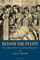 Beyond the Pulpit: Womens Rhetorical Roles in the Antebellum Religious Press (Pitt Comp Literacy Culture)