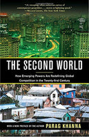 The Second World: How Emerging Powers Are Redefining Global Competition in the Twenty-first Century