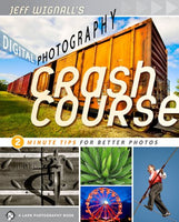 Jeff Wignall's Digital Photography Crash Course: 2 Minute Tips for Better Photos