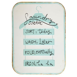 Laundry Schedule Metal Sign