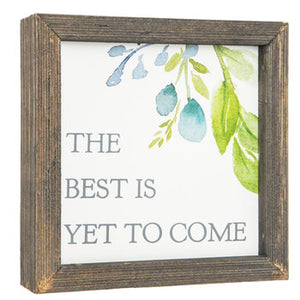 Best Is Yet To Come Floral Wood Decor - King City Treasures
