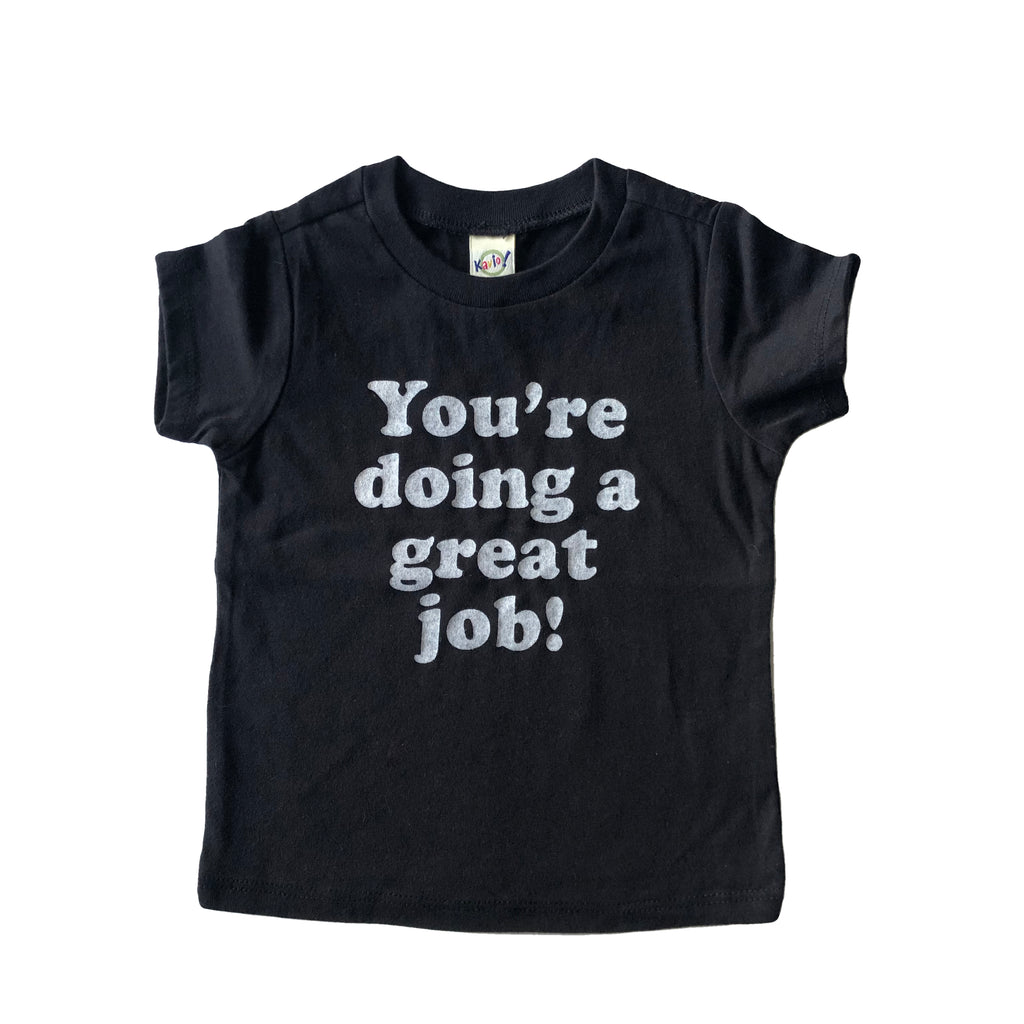 You're Doing A Great Job tshirts