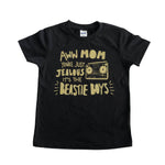 Mom You're Just Jealous (kids and adults) tshirts