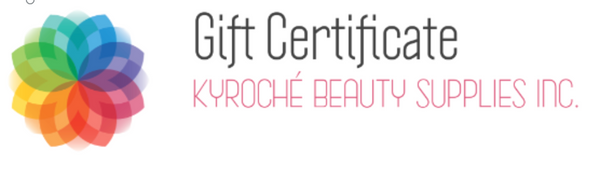 KYROCHE BEAUTY SUPPLIES GIFT CERTIFICATE
