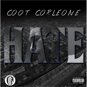 "COOT CORLEONE RELEASES MUCH ANTICIPATED ""HATE"""