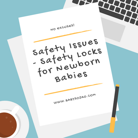 Safety Issues | Safety Locks for Newborn Babies