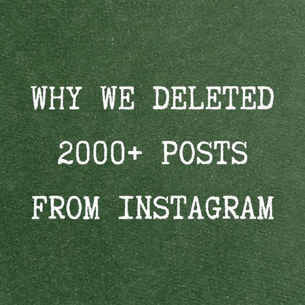 WHY WE DELETED 2000+ POSTS