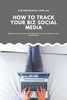 How To Track Your Businesses Social Media Content