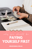 Why You Should Be Paying Yourself First