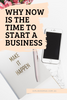 Why Now Is The Perfect Time To Start An Online Business; And 3 Ideas To Get Started!