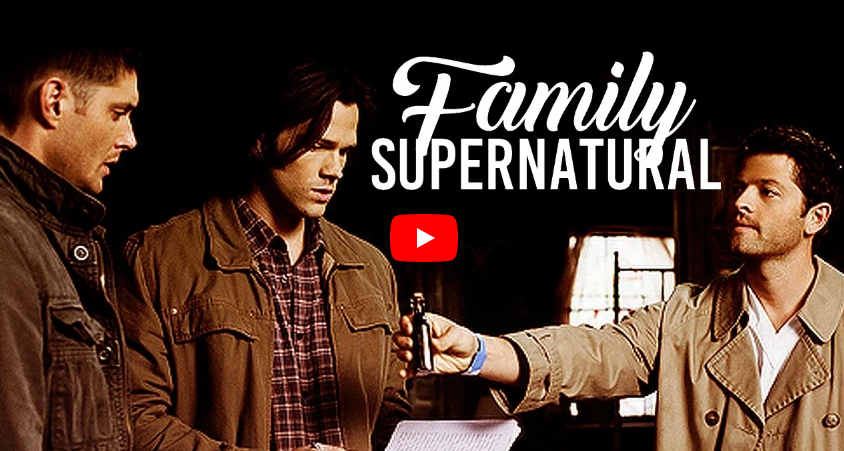 Supernatural - Family don't end in blood!
