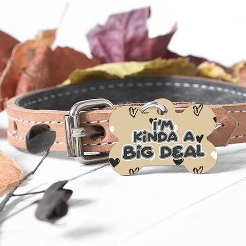 "Image of ▶ Custom Dog Bone Pet Tag ""I'm Kinda A Big Deal"""