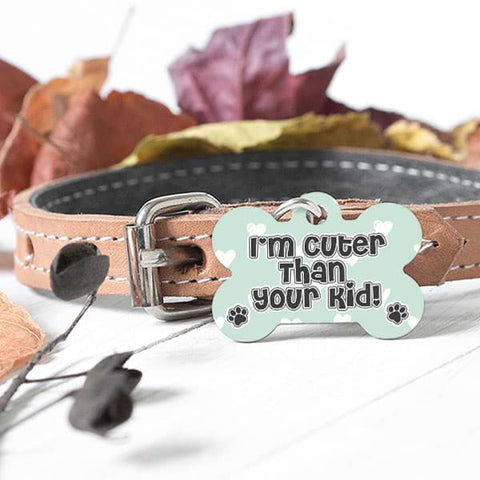 "Image of ▶ Custom Dog Bone Pet Tag ""I'm Cuter Than Your Kid"""