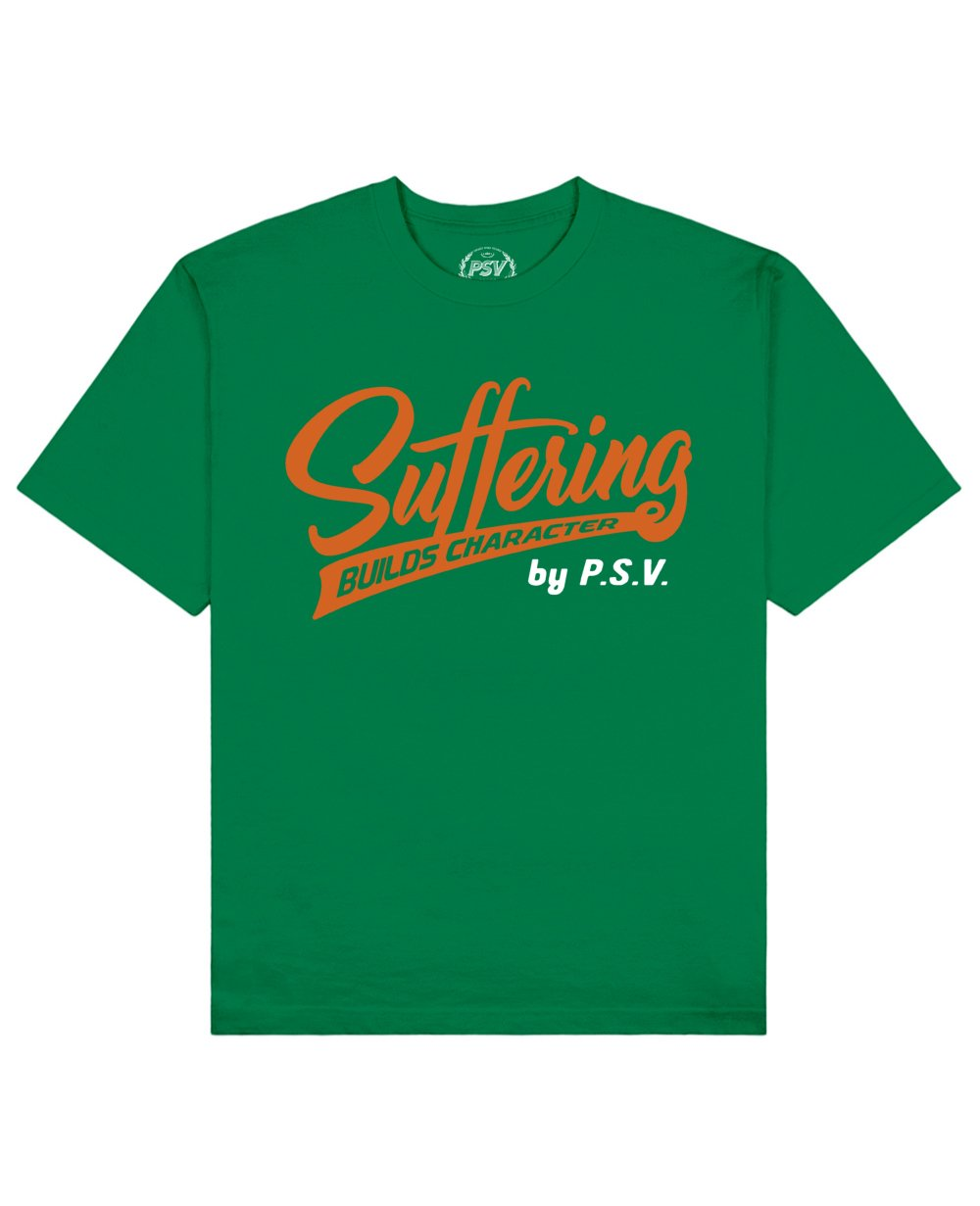 Suffering Builds Character Print T-Shirt in Green - T-Shirts - PSV - BRANMA