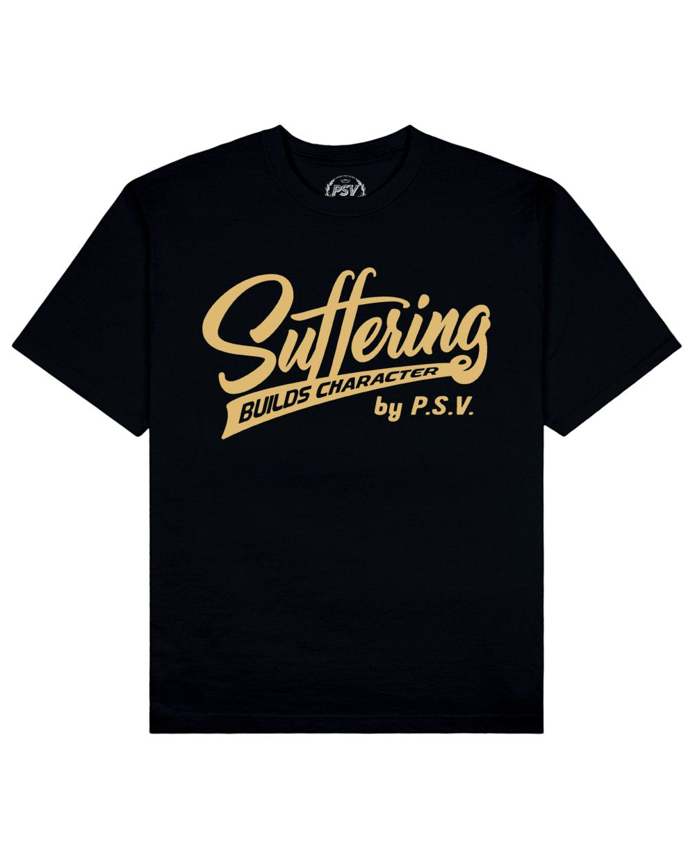 Suffering Builds Character Print T-Shirt in Black - T-Shirts - PSV - BRANMA