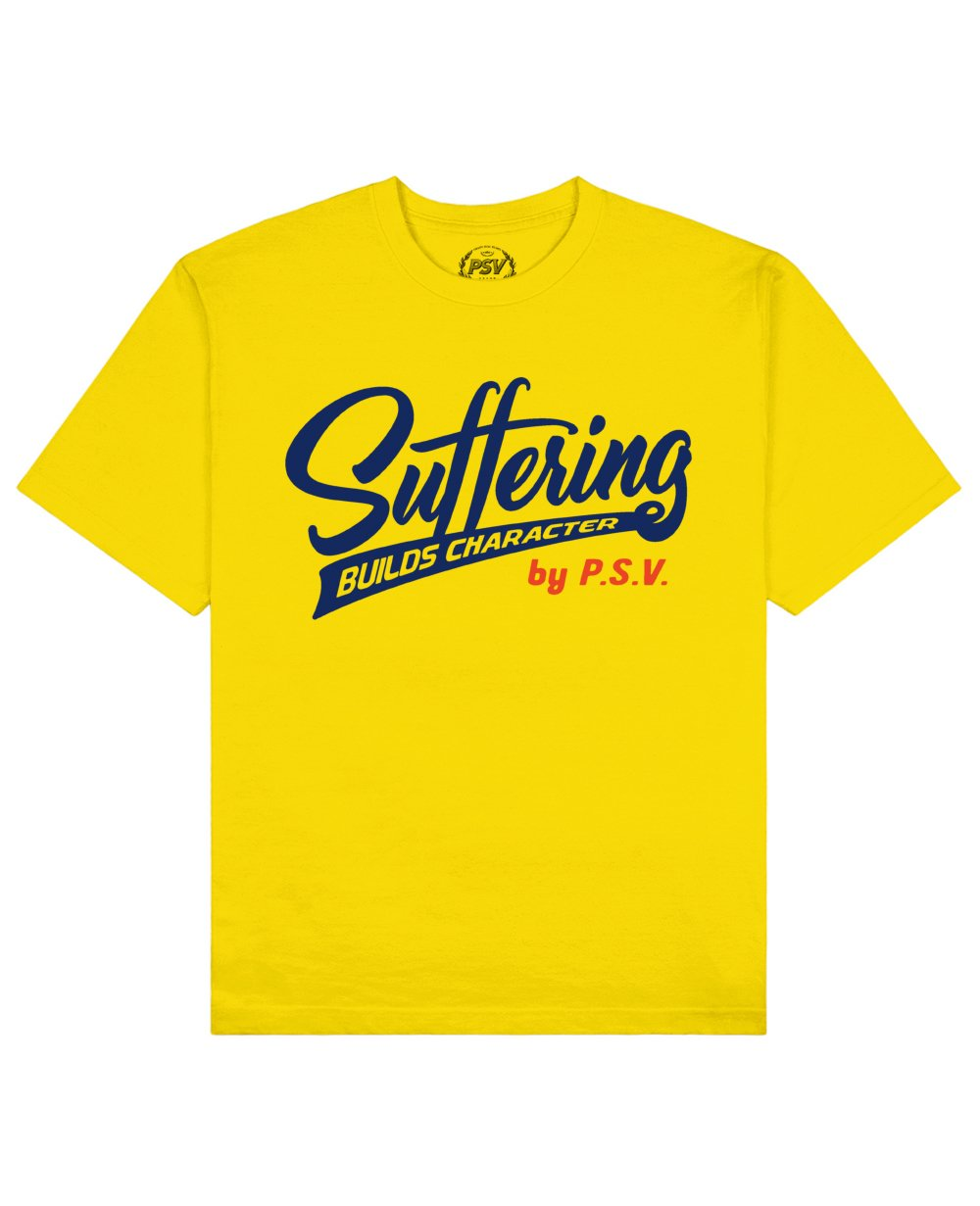 Suffering Builds Character Print T-Shirt in Yellow - T-Shirts - PSV - BRANMA