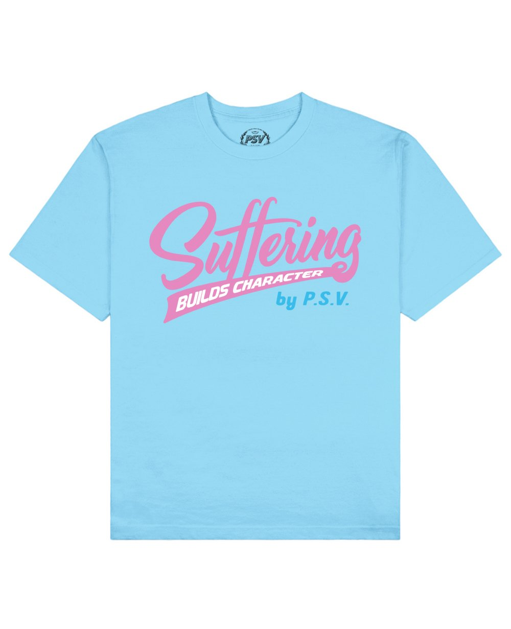 Suffering Builds Character Print T-Shirt in Light Blue - T-Shirts - PSV - BRANMA