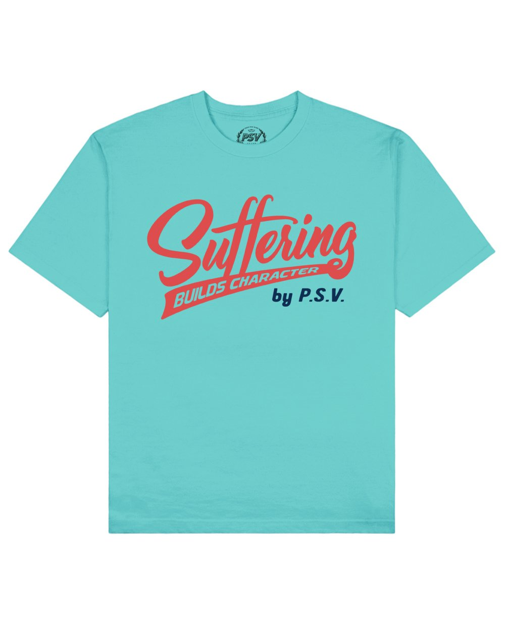 Suffering Builds Character Print T-Shirt in Aqua - T-Shirts - PSV - BRANMA