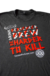 Be Harder to Kill T-Shirt