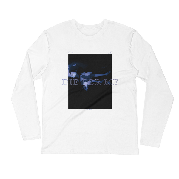 """Die For Me"" Long Sleeve"