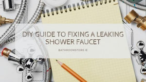 DIY Guide to Fixing a Leaking Shower Faucet