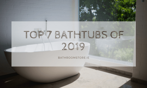 Top 7 Bathtubs of 2019