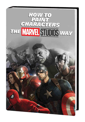 HOW TO PAINT CHARACTERS MARVEL STUDIOS WAY HC 10/16/19 FOC 04/15/19
