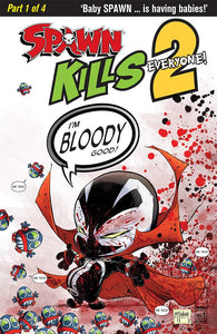 SPAWN KILLS EVERYONE TOO #1 (OF 4) CVR B BLOODY MCFARLANE  12/12/18