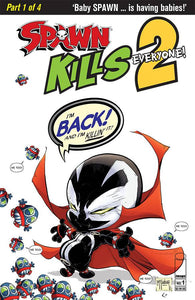 SPAWN KILLS EVERYONE TOO #1 (OF 4) CVR A CLEAN MCFARLANE  12/12/18