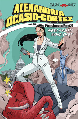 AOC ALEXANDRIA OCASIO CORTEZ & FRESHMAN FORCE WHO DIS ONE SHOT 05/15/19 FOC 04/05/19