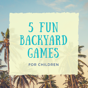 5 Fun Backyard Games For Kids