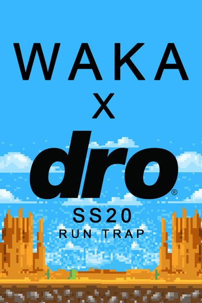 DRO x Waka SS20 Collection Poster