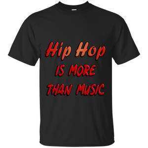 Hip Hop is More Than Music Shirt - Balllin'