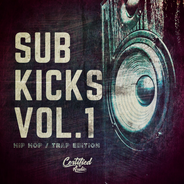 Sub Kicks Vol.1: Hip Hop / Trap Edition